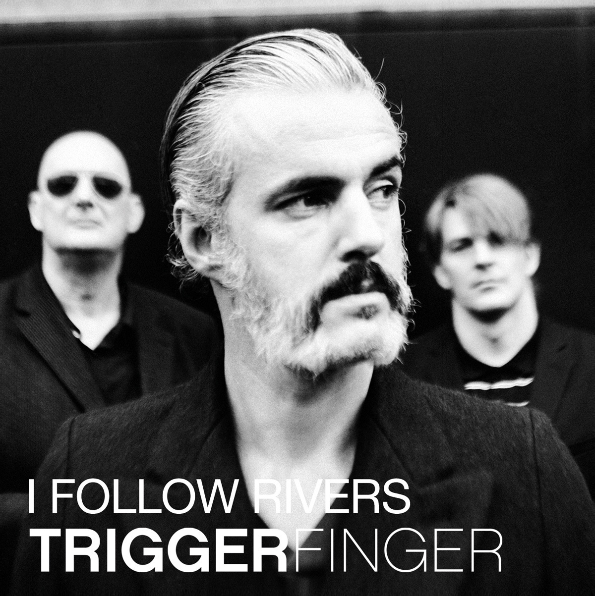 Cover: TRIGGERFINGER, I FOLLOW RIVERS