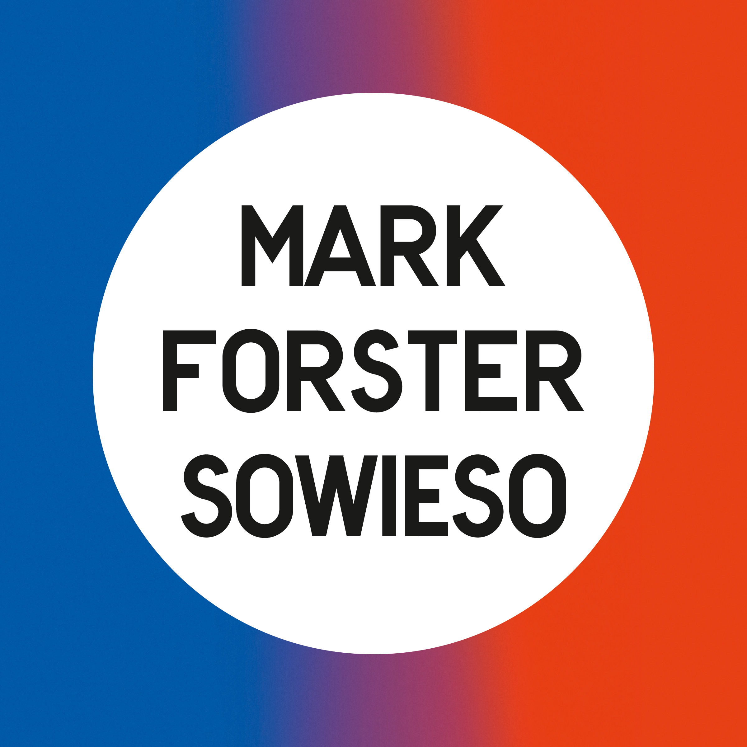 Cover: MARK FORSTER, SOWIESO
