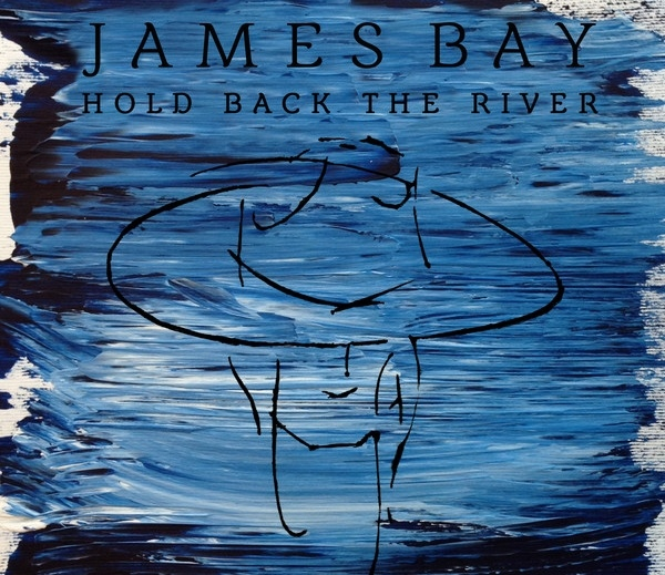 Cover: JAMES BAY, HOLD BACK THE RIVER