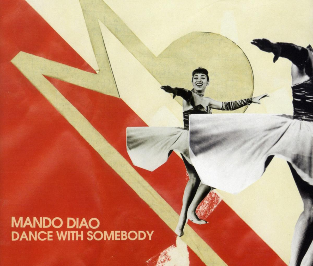 Cover: MANDO DIAO, DANCE WITH SOMEBODY