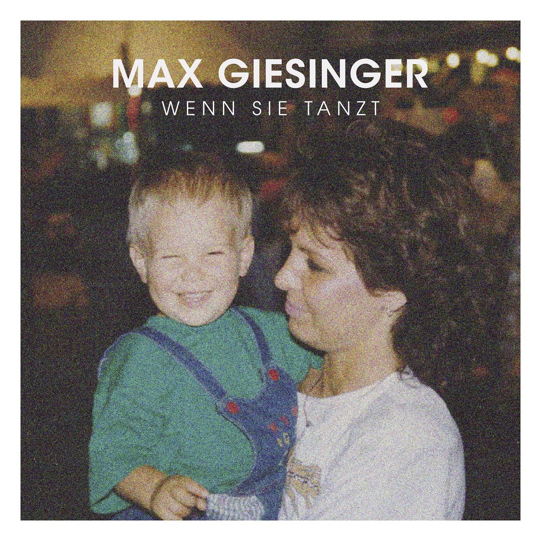 Cover: MAX GIESINGER, WENN SIE TANZT