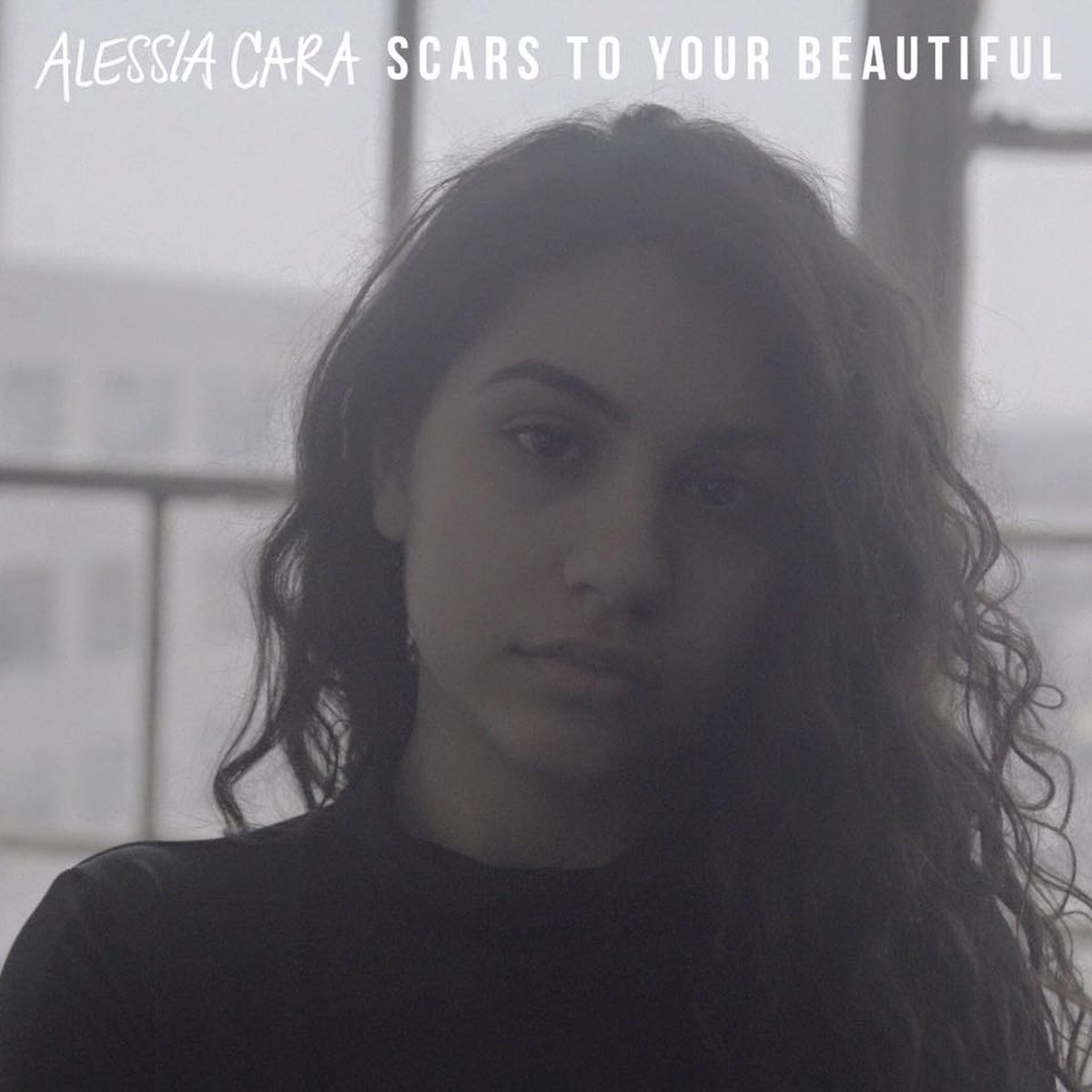 Cover: ALESSIA CARA, SCARS TO YOUR BEAUTIFUL