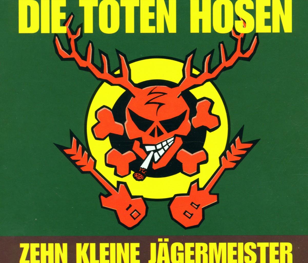 Cover: TOTEN HOSEN, ZEHN KLEINE JÄGERMEISTER