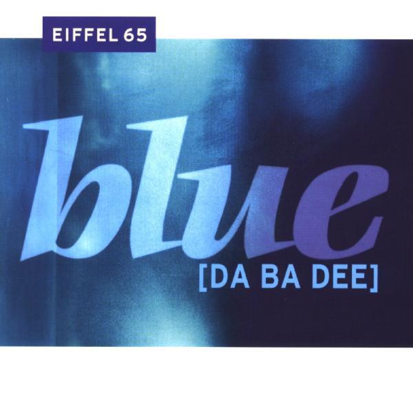Cover: EIFFEL 65, BLUE (DA BA DEE)