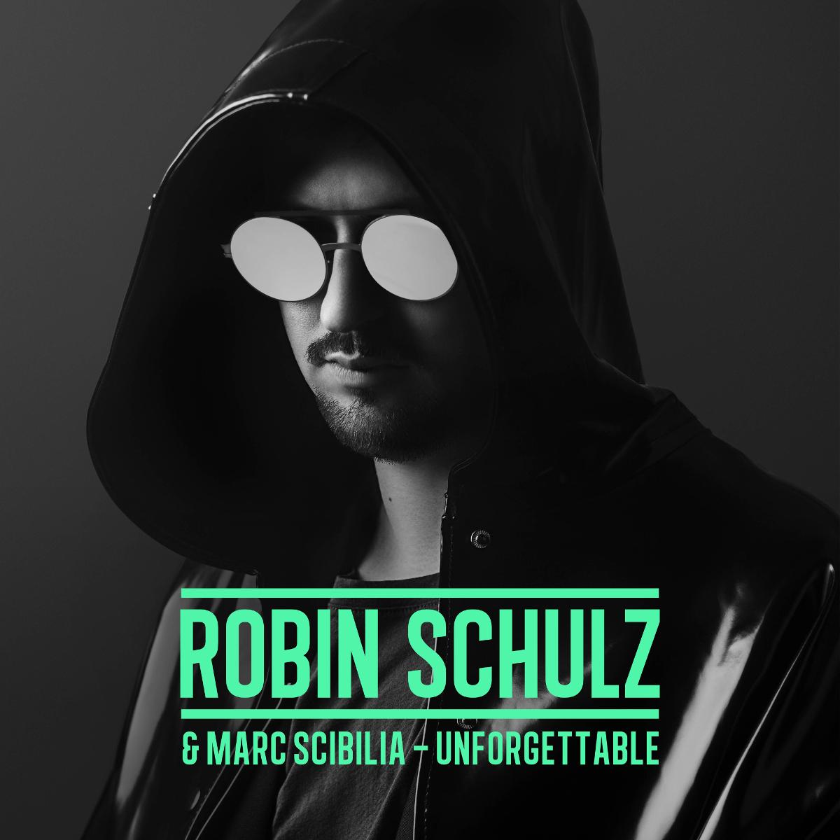 Cover: ROBIN SCHULZ FEAT. MARC SCIBILIA, UNFORGETTABLE
