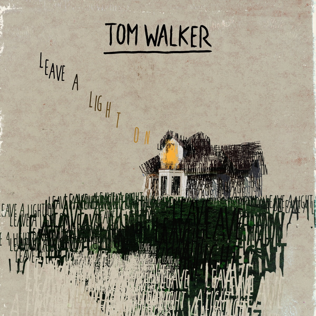 Cover: TOM WALKER, LEAVE A LIGHT ON