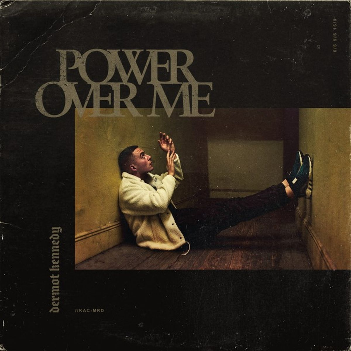 Cover: DERMOT KENNEDY, POWER OVER ME