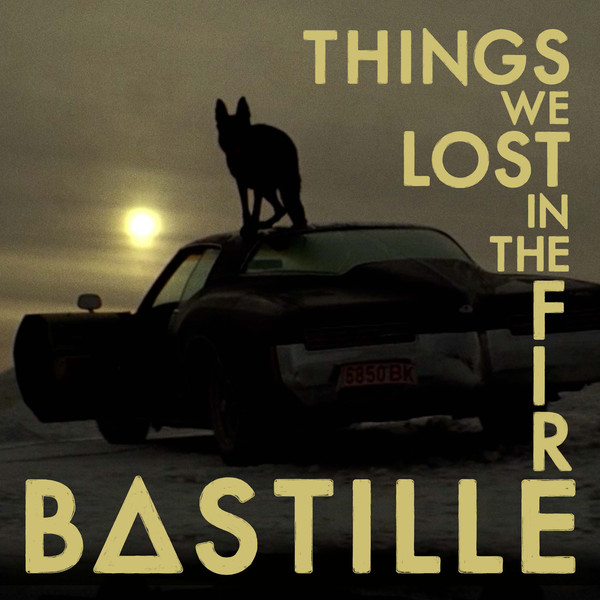 Cover: BASTILLE, THINGS WE LOST IN THE FIRE